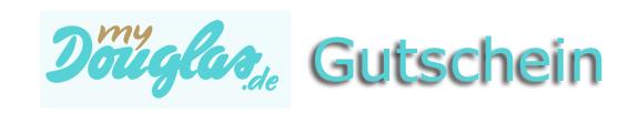 Douglas Gutschein Gutscheincode Rabattcode Vorteilsnummer